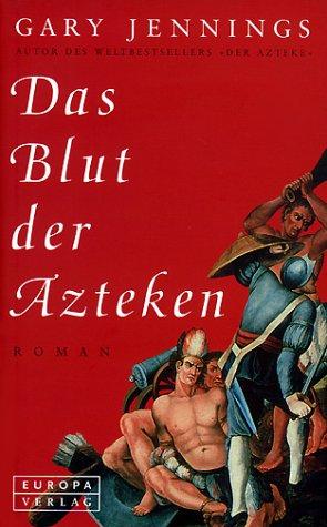 Das Blut der Azteken