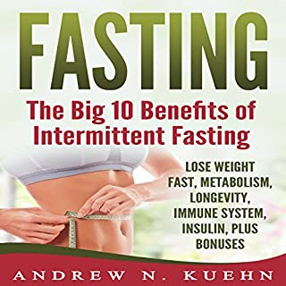 Fasting: The Big 10 Benefits of Intermittent Fasting cover art