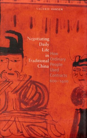 Download Negotiating Daily Life in Traditional China: How Ordinary People Used Contracts, 600-1400 0300060637