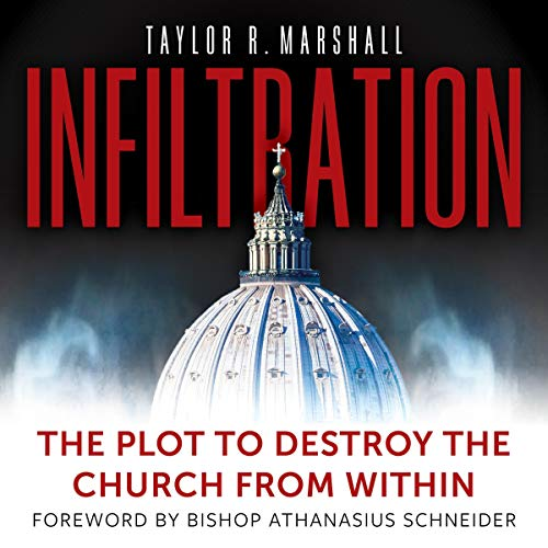 Infiltration: The Plot to Destroy the Church from Within audiobook cover art