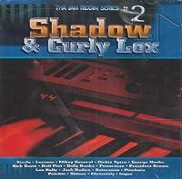 Shadow & Curly Lox