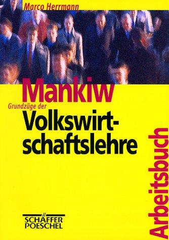 Mankiw: Grundzüge der Volkswirtschaftslehre. Arbeitsbuch