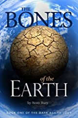 The Bones of the Earth (Dark Age Trilogy Book 1) Kindle Edition