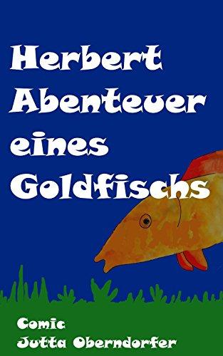 Herbert Abenteuer eines Goldfischs