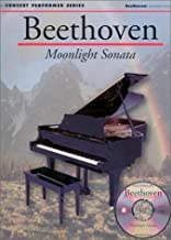 Beethoven: Moonlight Sonata (1st Movement): Concert Performer Series