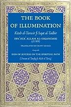 The Book of Illumination <I>Including</I> The Sign of Success on the Spiritual Path: Kitab al-Tanwir fi Isqat al-Tadbir
