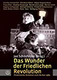 Jan Schönfelder (Herausgeber): Das Wunder der Friedlichen Revolution