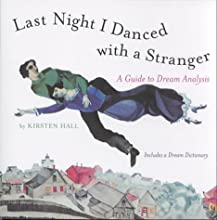 Last Night I Danced with a Stranger: A Guide to Dream Analysis
