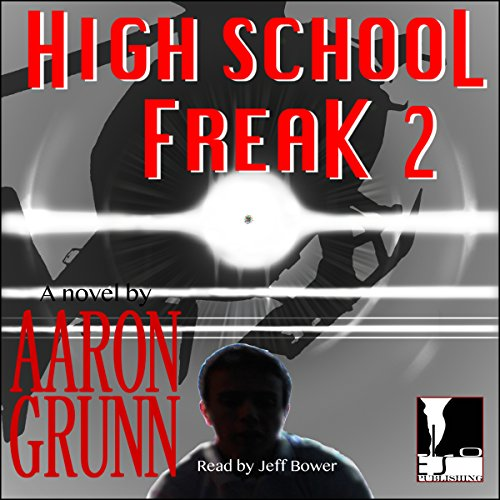 High School Freak 2                   By:                                                                                                                                 Aaron Grunn                               Narrated by:                                                                                                                                 Jeff Bower                      Length: 2 hrs and 20 mins     Not rated yet     Overall 0.0