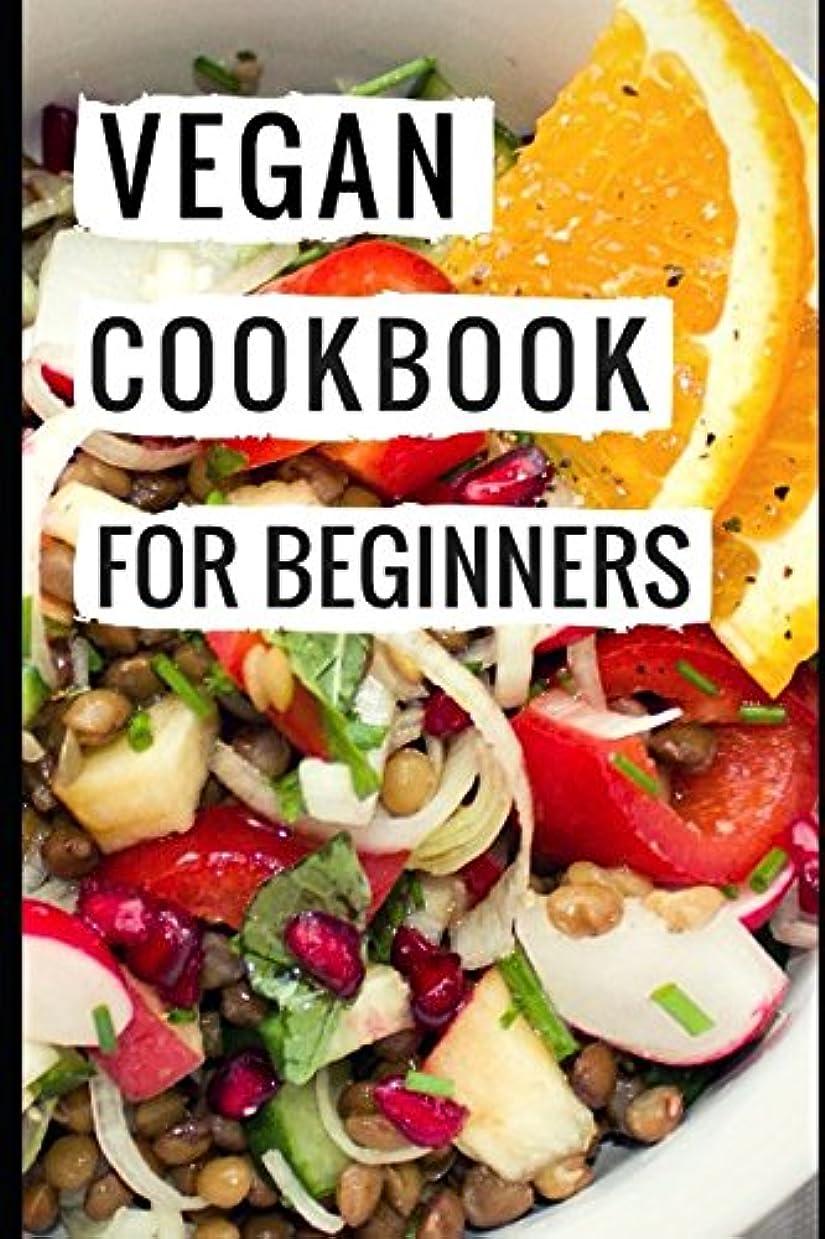 ディスパッチ百年文芸Vegan Cookbook For Beginners: Delicious And Easy Vegan Diet Recipes For Beginners