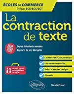 La contraction de texte. Écoles de commerce. Prépas ECE/ECS/ECT de Cossart Natalie