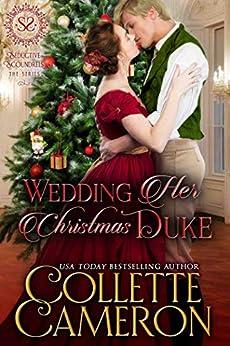 Casarse con su Duque navideño (Serie Canallas Seductores 10) de Collette Cameron