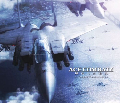 Ace Combat 6: Fires Of Liberation by King Records (2007-11-21)