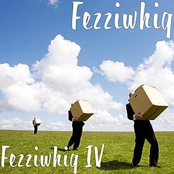 Fezziwhig IV