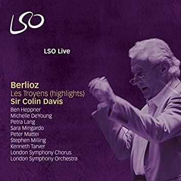 Berlioz: Highlights from The Trojans (Les Troyens)