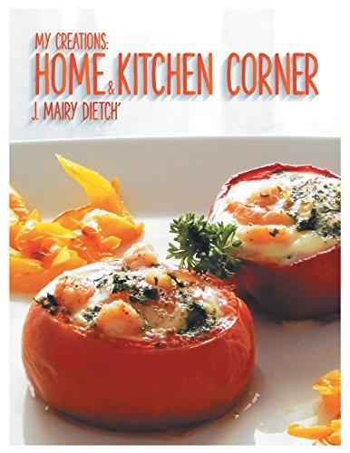 My Creations: Home & Kitchen Corner: Ma Maison & Mon Coin Cuisine (English Edition)
