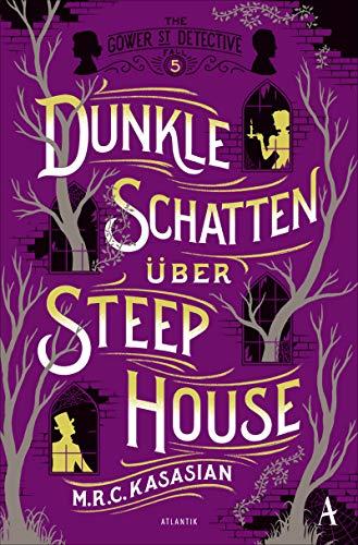 Dunkle Schatten über Steep House (Gower Street Detective 5)