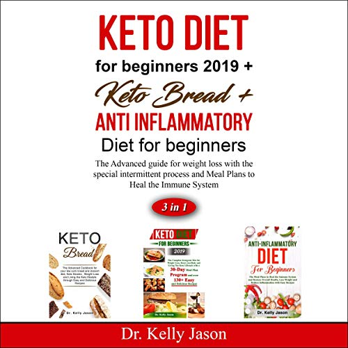 Keto Diet for Beginners 2019 + Keto Bread + Anti Inflammatory Diet for Beginners cover art
