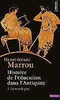 Histoire de l'education dans l'Antiquite, tome 1