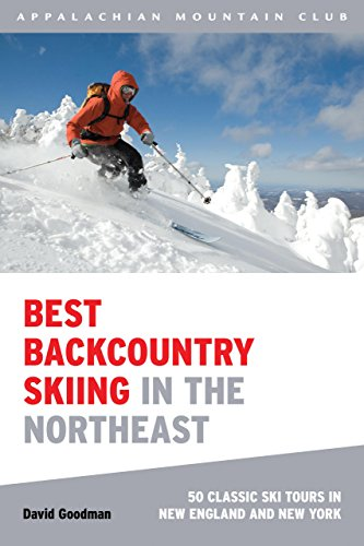 Best Backcountry Skiing in the Northeast: 50 Classic Ski Tours in New...