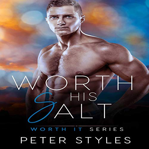 Worth His Salt     Worth It, Book 2              By:                                                                                                                                 Peter Styles                               Narrated by:                                                                                                                                 Nikola Muckajev                      Length: 3 hrs and 48 mins     17 ratings     Overall 4.9