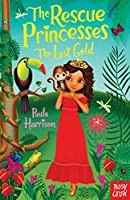 The Rescue Princesses: The Lost Gold