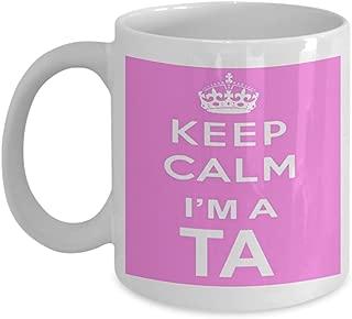 shaniztoons Keep Calm I'm A TA Teaching Assistant Gift Mug