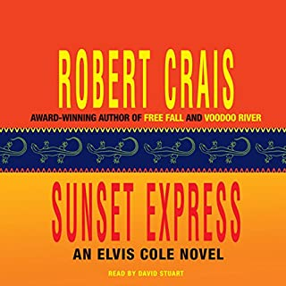 Sunset Express     An Elvis Cole - Joe Pike Novel, Book 6              By:                                                                                                                                 Robert Crais                               Narrated by:                                                                                                                                 David Stuart                      Length: 8 hrs and 33 mins     536 ratings     Overall 4.3