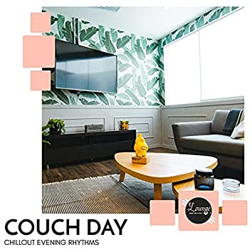 Couch Day - Chillout Evening Rhythms