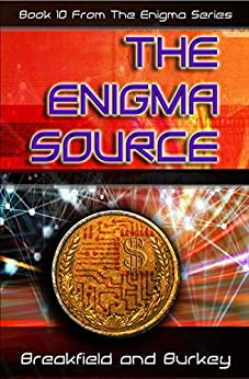 The Enigma Source (The Enigma Series Book 10) by [Charles V Breakfield, Roxanne E Burkey]