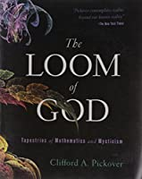 The Loom of God: Tapestries of Mathematics and Mysticism