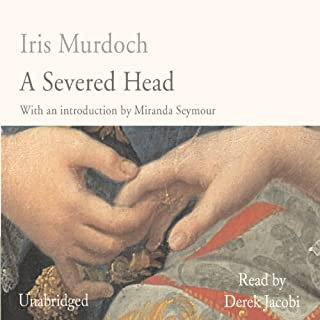 A Severed Head                   By:                                                                                                                                 Iris Murdoch                               Narrated by:                                                                                                                                 Derek Jacobi                      Length: 7 hrs and 19 mins     53 ratings     Overall 4.4