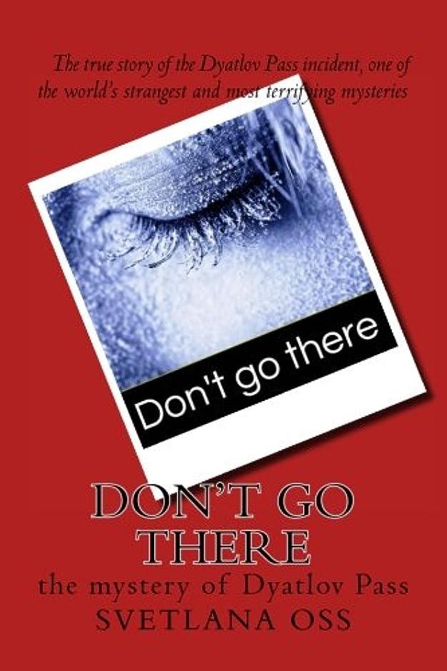 ヒューズスペル聖書Don't Go There: The Mystery of Dyatlov Pass