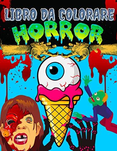 Libro da colorare horror: 30 disegni di personaggi dell'orrore per adulti e bambini | Libro da colorare di zombie