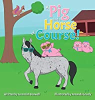 A Pig and a Horse of Course!