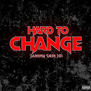 Hard to Change