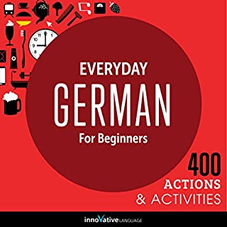 Everyday German for Beginners - 400 Actions & Activities     Beginner German #1              By:                                                                                                                                 Innovative Language Learning LLC                               Narrated by:                                                                                                                                 GermanPod101.com                      Length: 1 hr and 5 mins     24 ratings     Overall 3.8