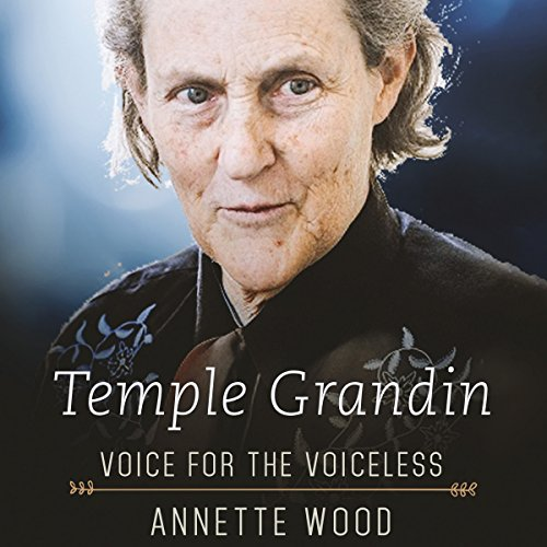 Temple Grandin     Voice for the Voiceless              By:                                                                                                                                 Annette Wood                               Narrated by:                                                                                                                                 Marianne Fraulo                      Length: 6 hrs and 18 mins     13 ratings     Overall 4.8