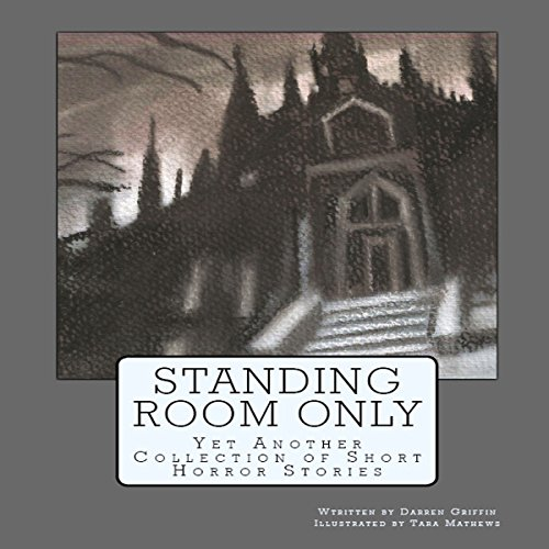 Standing Room Only: Yet Another Collection of Short Horror Stories audiobook cover art