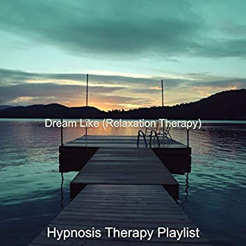 Dream Like (Relaxation Therapy)