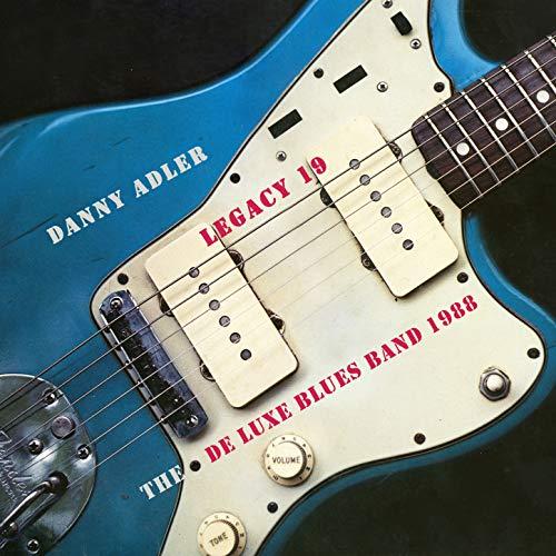 The Danny Adler Legacy Series Vol 19 De Luxe Blues Band 1988