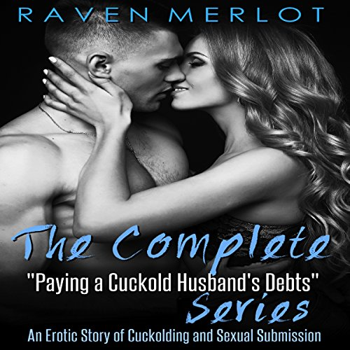 "The Complete ""Paying a Cuckold Husband's Debts"" Series cover art"