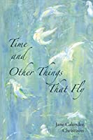 Time and Other Things That Fly