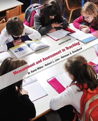 Compare Textbook Prices for Measurement and Assessment in Teaching 11 Edition ISBN 9780132689663 by Miller, M.,Linn, Robert,Gronlund, Norman