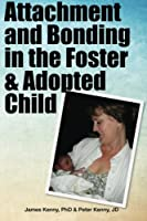 Attachment and Bonding in the Foster and Adopted Child