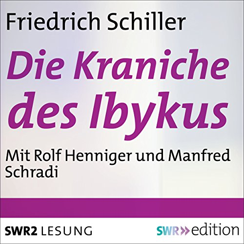 Die Kraniche des Ibykus                   By:                                                                                                                                 Friedrich Schiller                               Narrated by:                                                                                                                                 Rolf Henniger,                                                                                        Manfred Schradi                      Length: 13 mins     Not rated yet     Overall 0.0