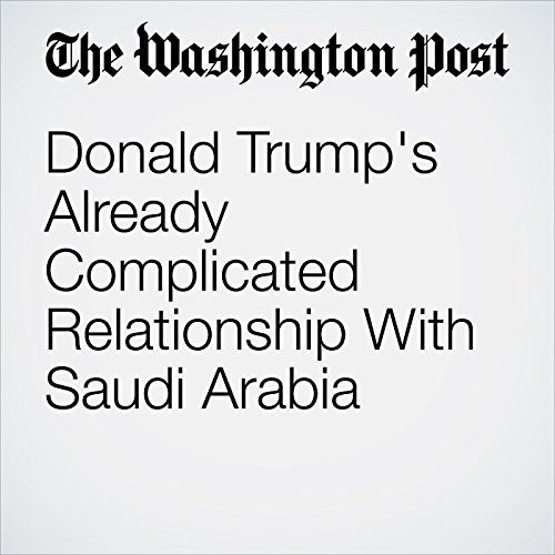 Donald Trump's Already Complicated Relationship With Saudi Arabia copertina