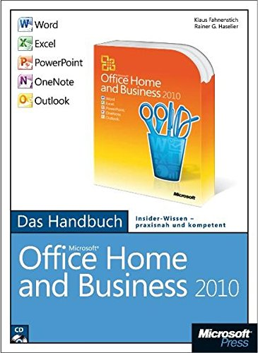 Microsoft Office Home and Business 2010 - Das Handbuch: Word, Excel, PowerPoint, Outlook, OneNote