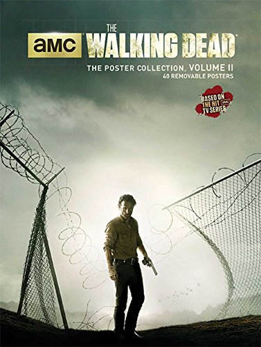 WALKING DEAD: THE POSTER COLLECTION: The Poster Collection, Volume II (Insights Poster Collections)