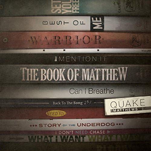 Quake Matthews